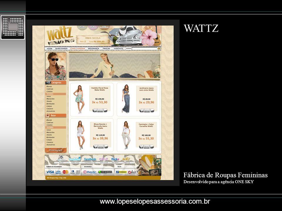 WATTZ Fábrica de Roupas Femininas www.lopeselopesassessoria.com.br
