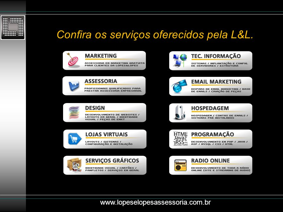 Confira os serviços oferecidos pela L&L.