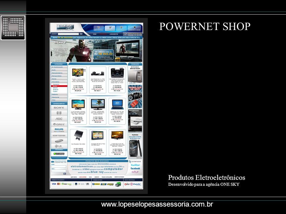 POWERNET SHOP Produtos Eletroeletrônicos Desenvolvido para a agência ONE SKY.