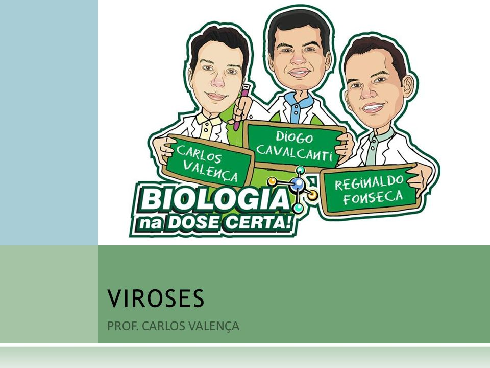 VIROSES PROF. CARLOS VALENÇA