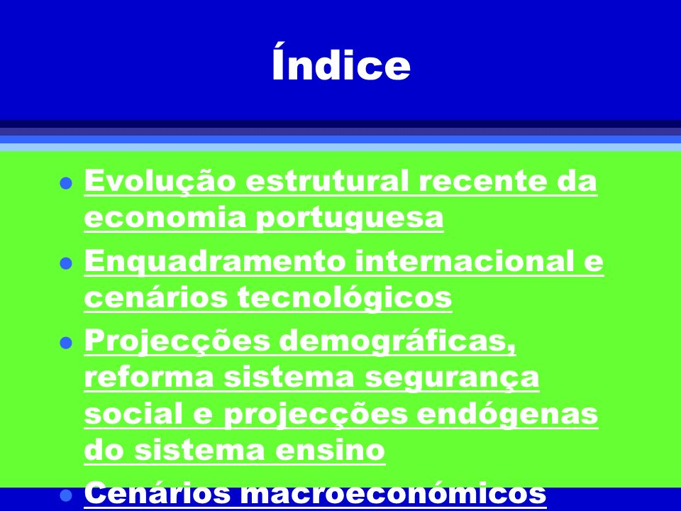 Índice Evolução estrutural recente da economia portuguesa