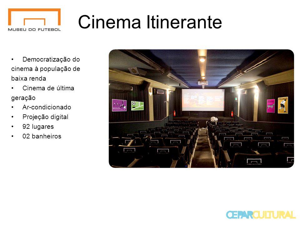 Cinema Itinerante Democratização do cinema à população de baixa renda