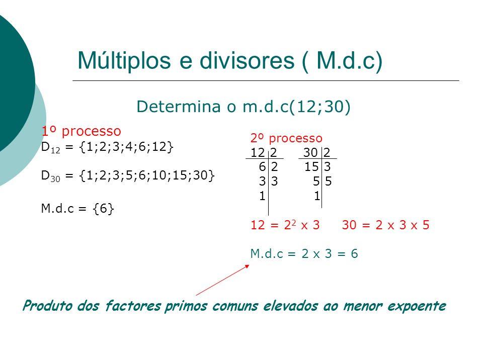 Múltiplos e divisores ( M.d.c)