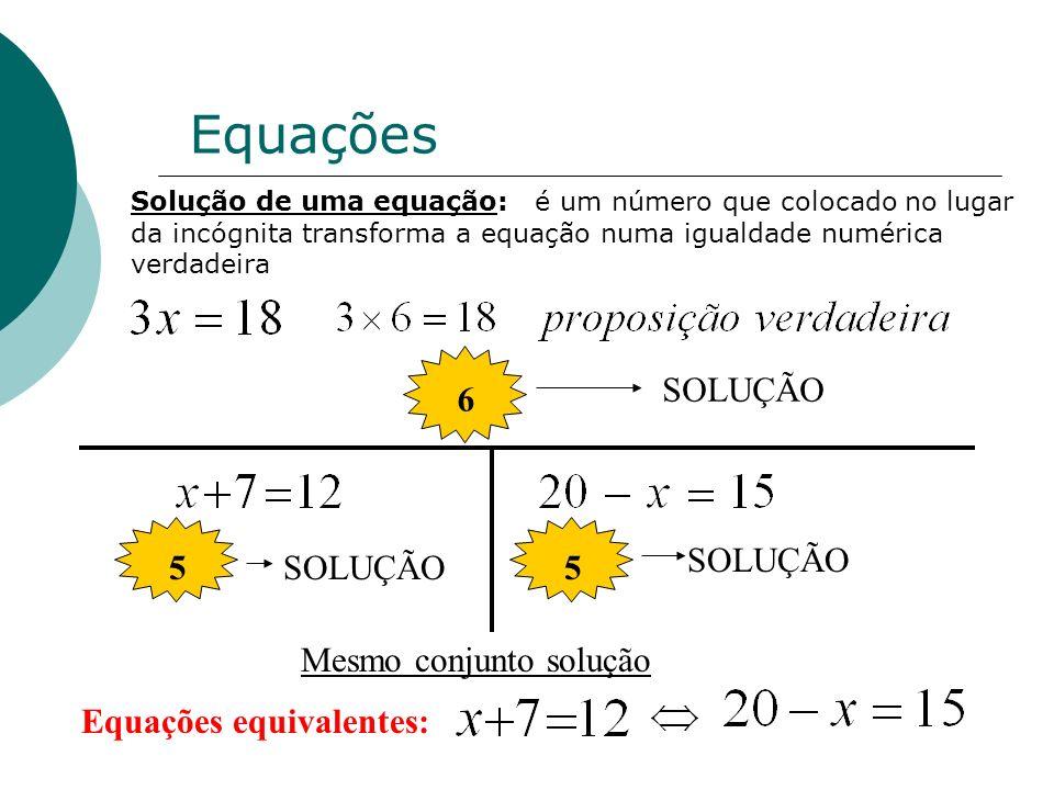 Equações 6 SOLUÇÃO 5 SOLUÇÃO Equações equivalentes: