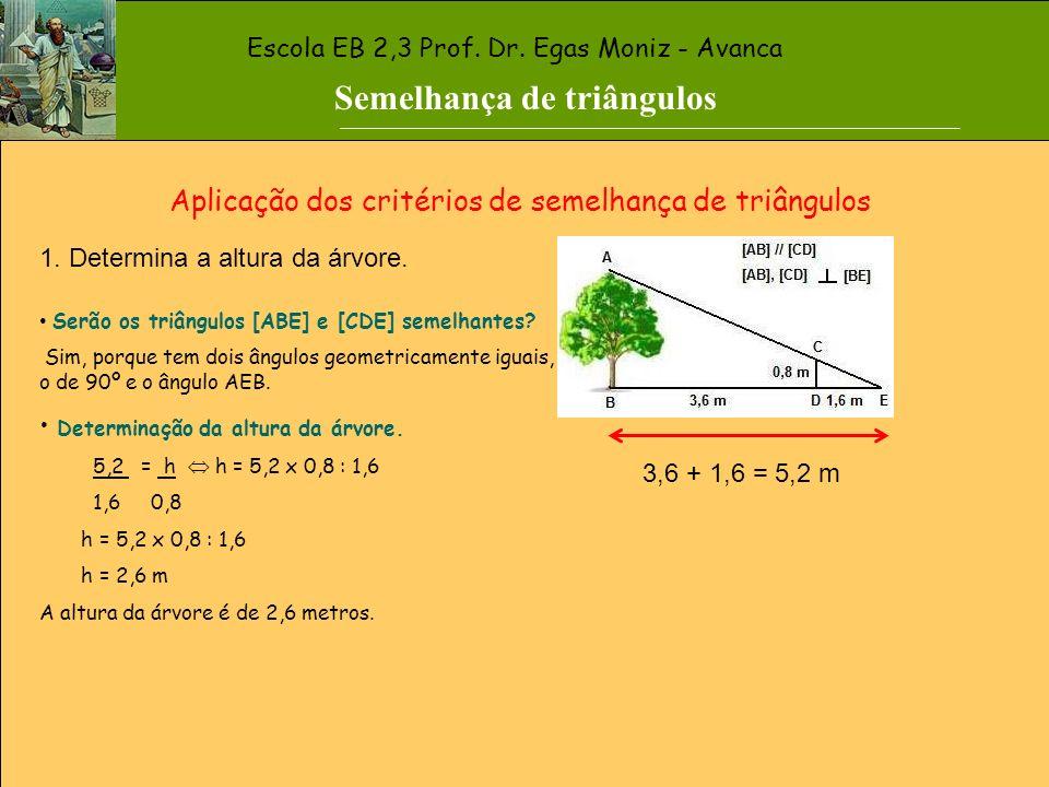 Aplicação dos critérios de semelhança de triângulos