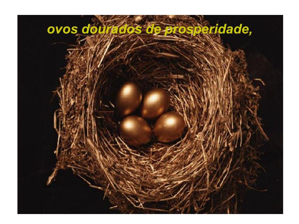 ovos dourados de prosperidade,