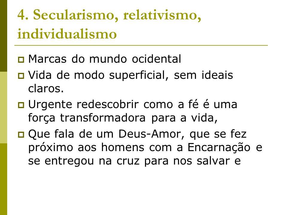 4. Secularismo, relativismo, individualismo