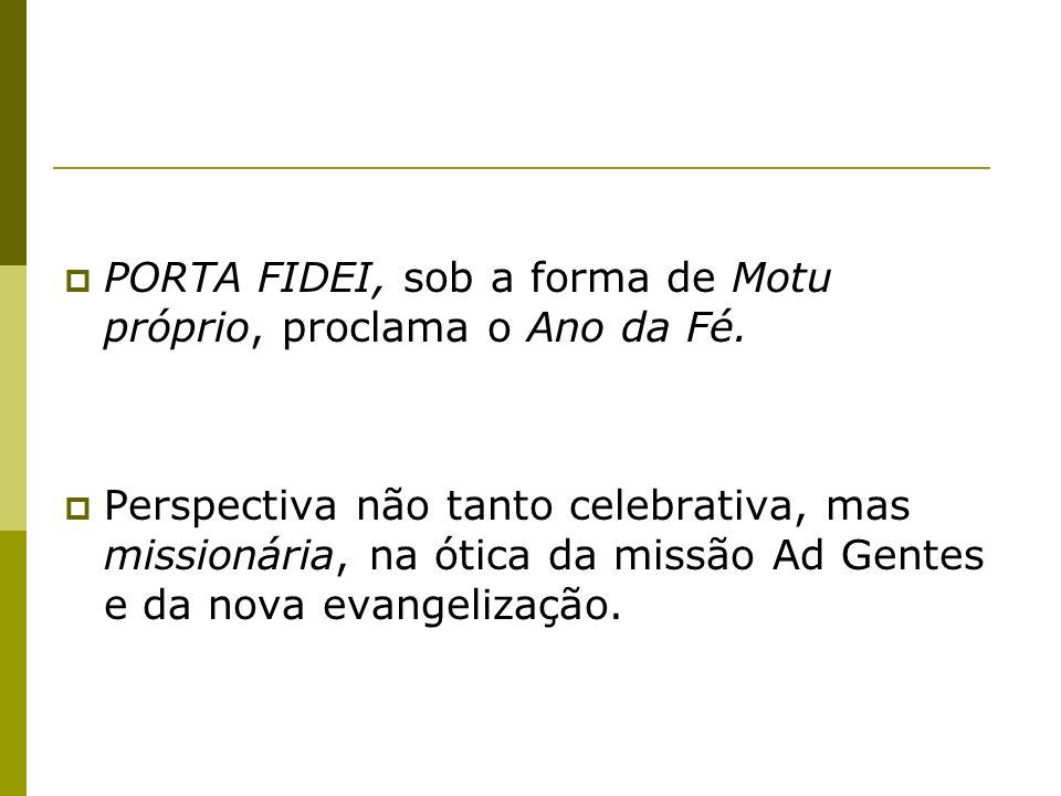 PORTA FIDEI, sob a forma de Motu próprio, proclama o Ano da Fé.