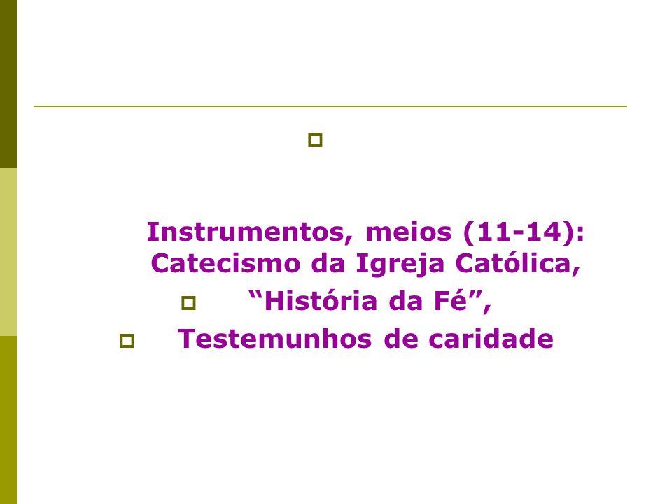 Instrumentos, meios (11-14): Catecismo da Igreja Católica,