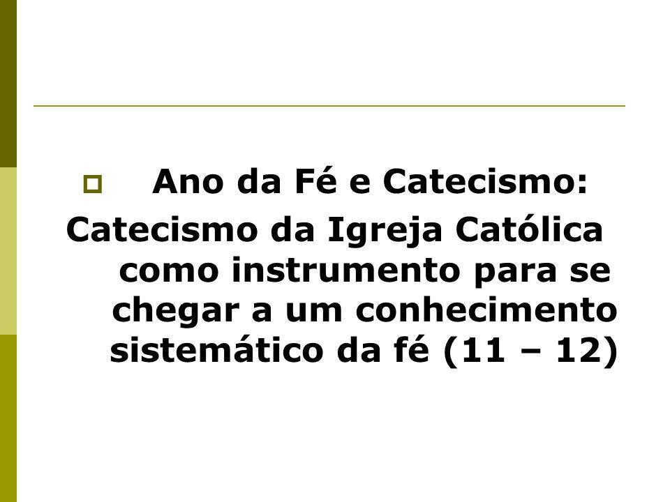 Ano da Fé e Catecismo: Catecismo da Igreja Católica como instrumento para se chegar a um conhecimento sistemático da fé (11 – 12)
