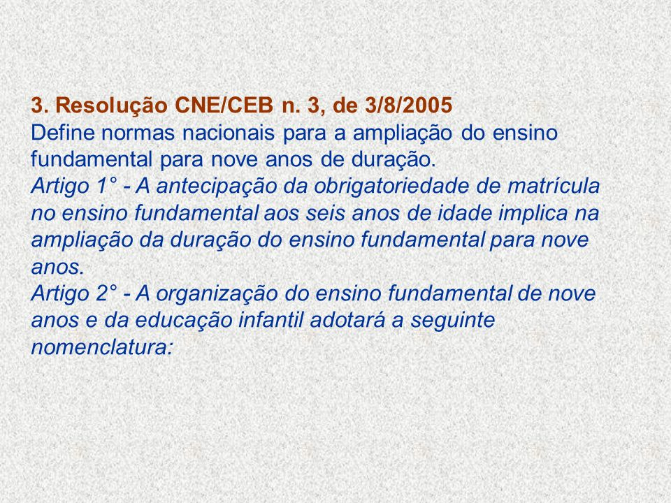 3. Resolução CNE/CEB n. 3, de 3/8/2005