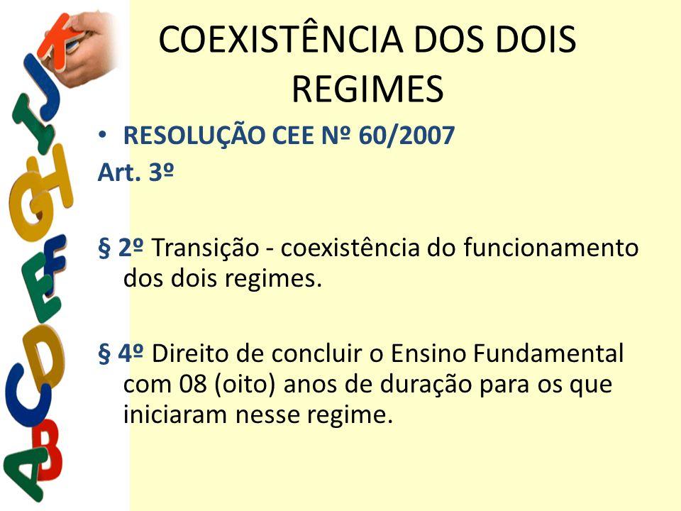 COEXISTÊNCIA DOS DOIS REGIMES