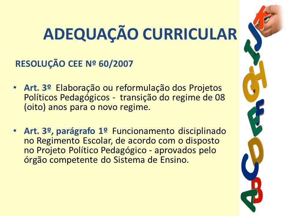 ADEQUAÇÃO CURRICULAR RESOLUÇÃO CEE Nº 60/2007