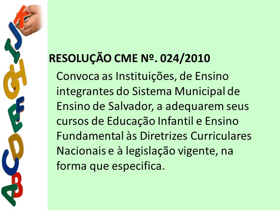 RESOLUÇÃO CME Nº. 024/2010