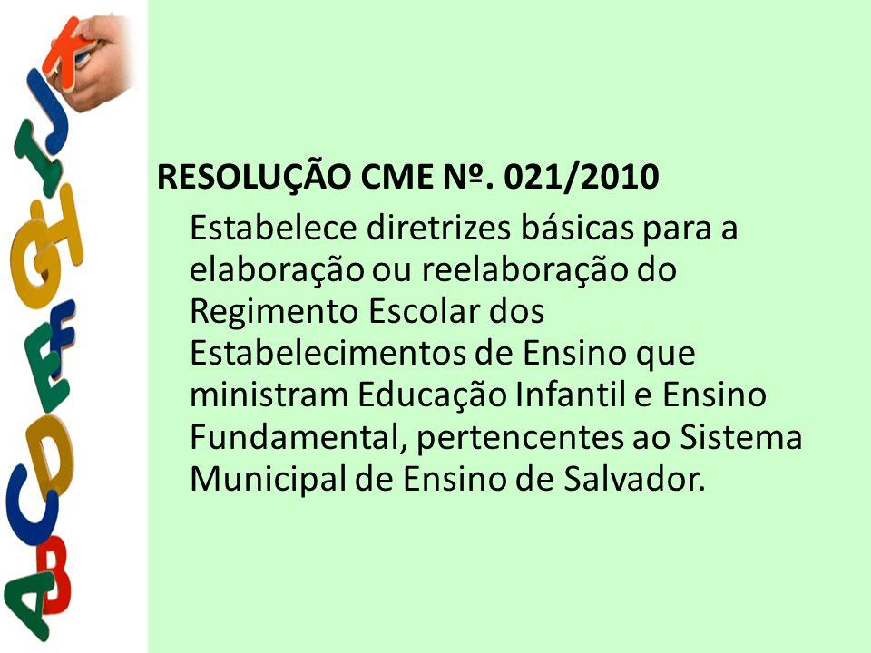RESOLUÇÃO CME Nº. 021/2010