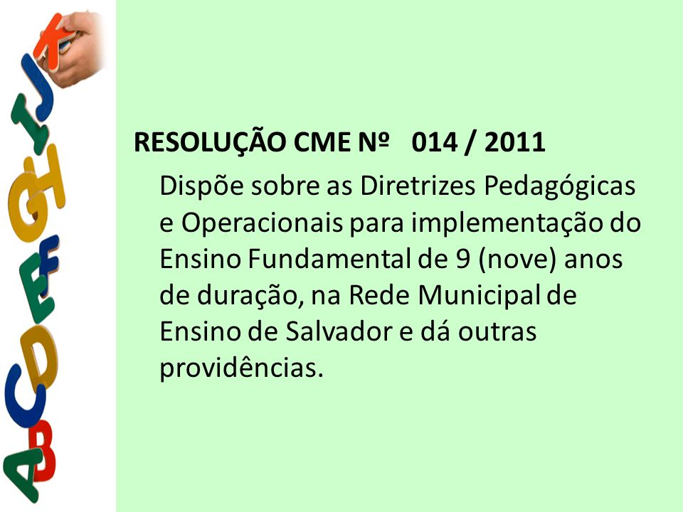RESOLUÇÃO CME Nº 014 / 2011