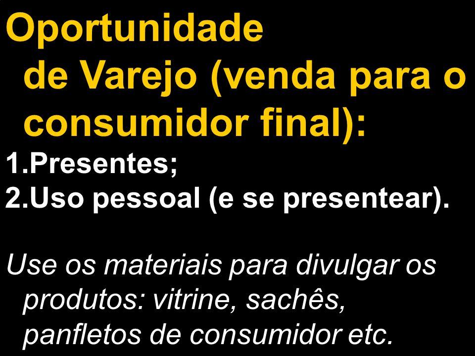 Oportunidade de Varejo (venda para o consumidor final):