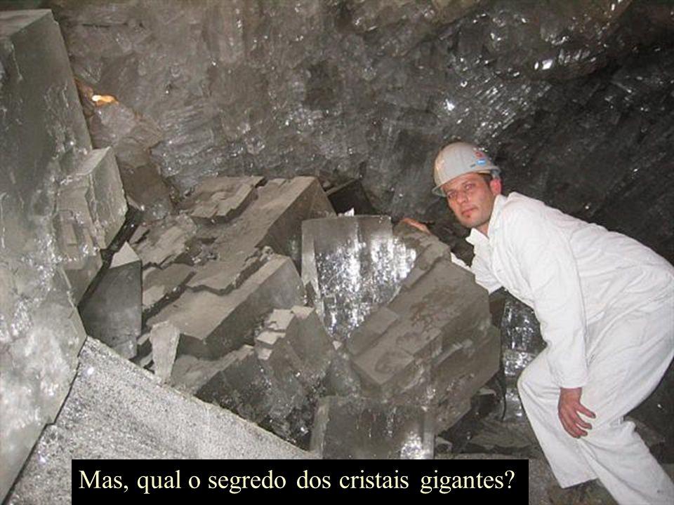 Mas, qual o segredo dos cristais gigantes