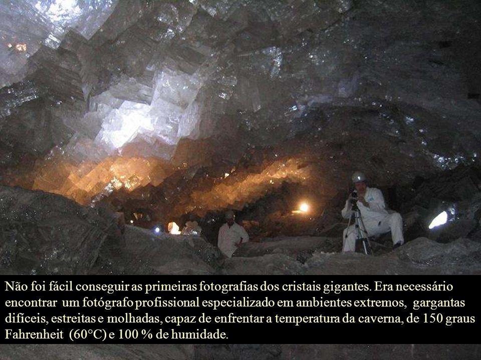 Não foi fácil conseguir as primeiras fotografias dos cristais gigantes