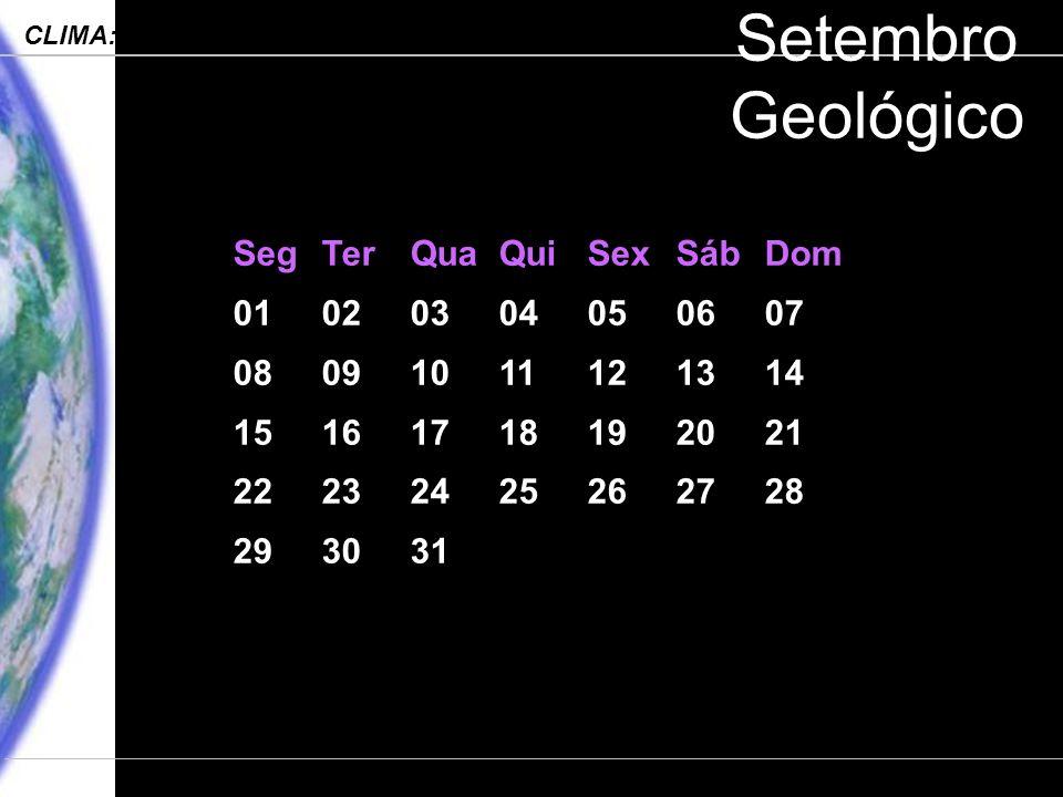 Setembro Geológico Seg Ter Qua Qui Sex Sáb Dom 01 02 03 04 05 06 07