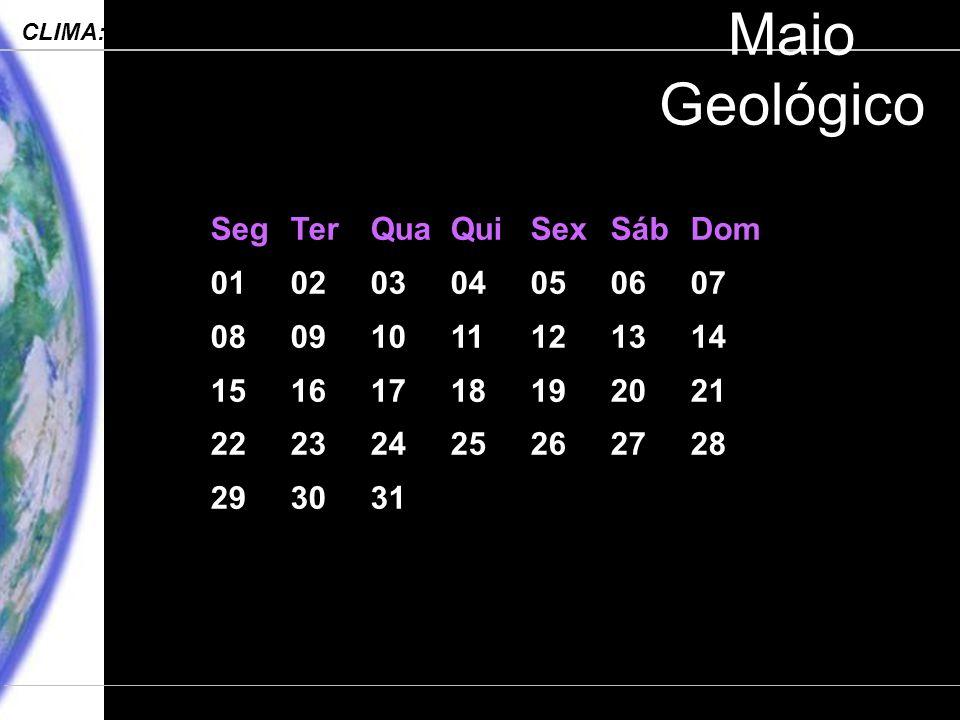 Maio Geológico Seg Ter Qua Qui Sex Sáb Dom 01 02 03 04 05 06 07