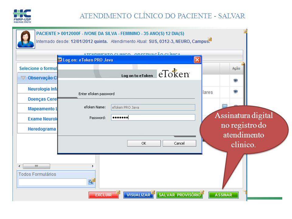 Assinatura digital no registro do atendimento clinico.
