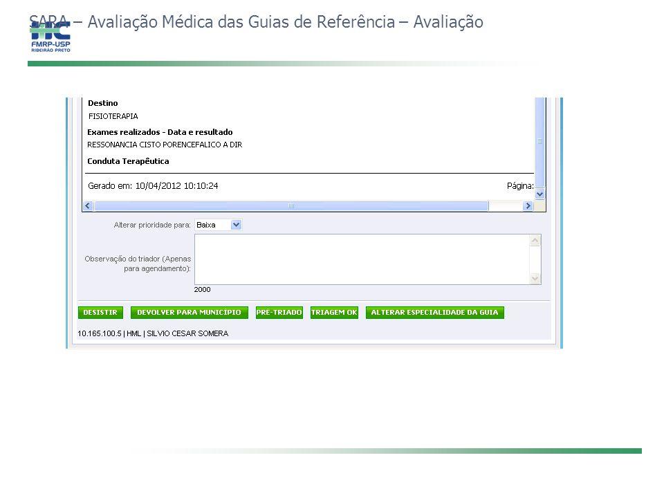 SARA – Avaliação Médica das Guias de Referência – Avaliação