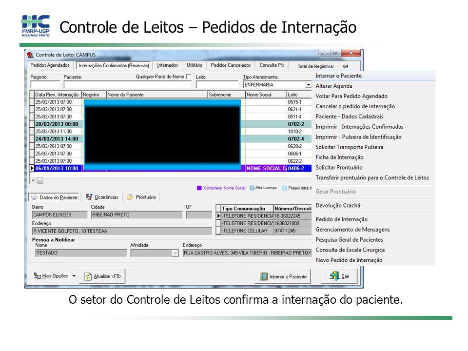 O setor do Controle de Leitos confirma a internação do paciente.