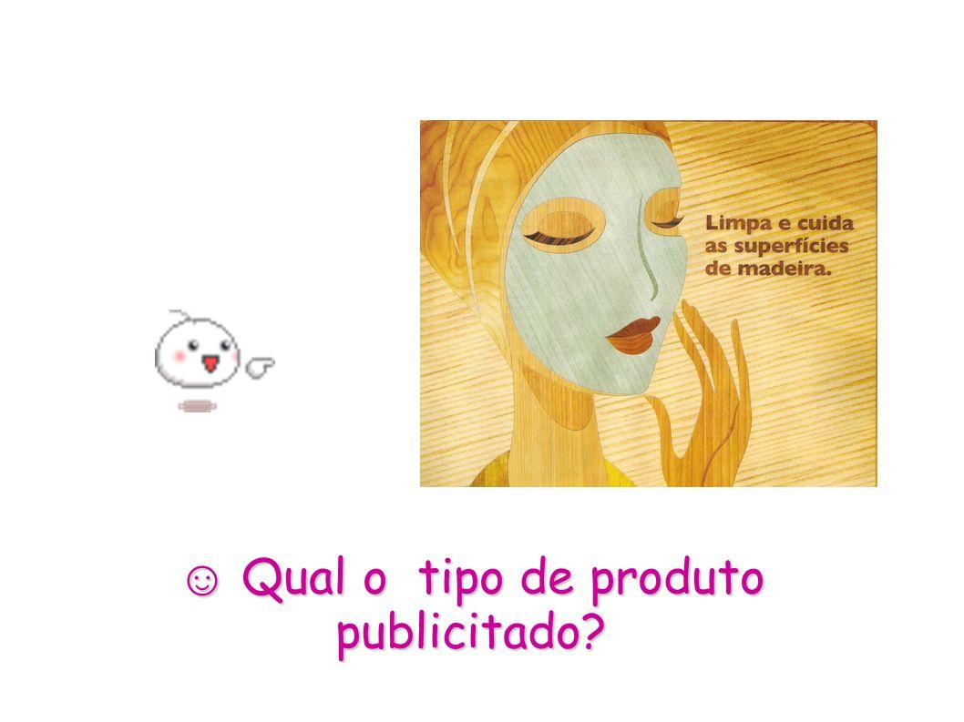 ☺ Qual o tipo de produto publicitado