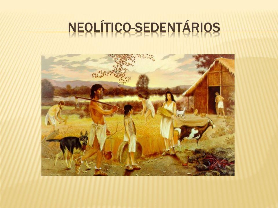 NEOLÍTICO-SEDENTÁRIOS