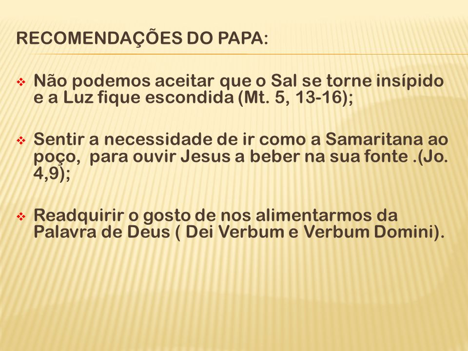 RECOMENDAÇÕES DO PAPA: