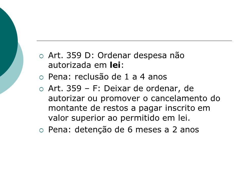 Art. 359 D: Ordenar despesa não autorizada em lei: