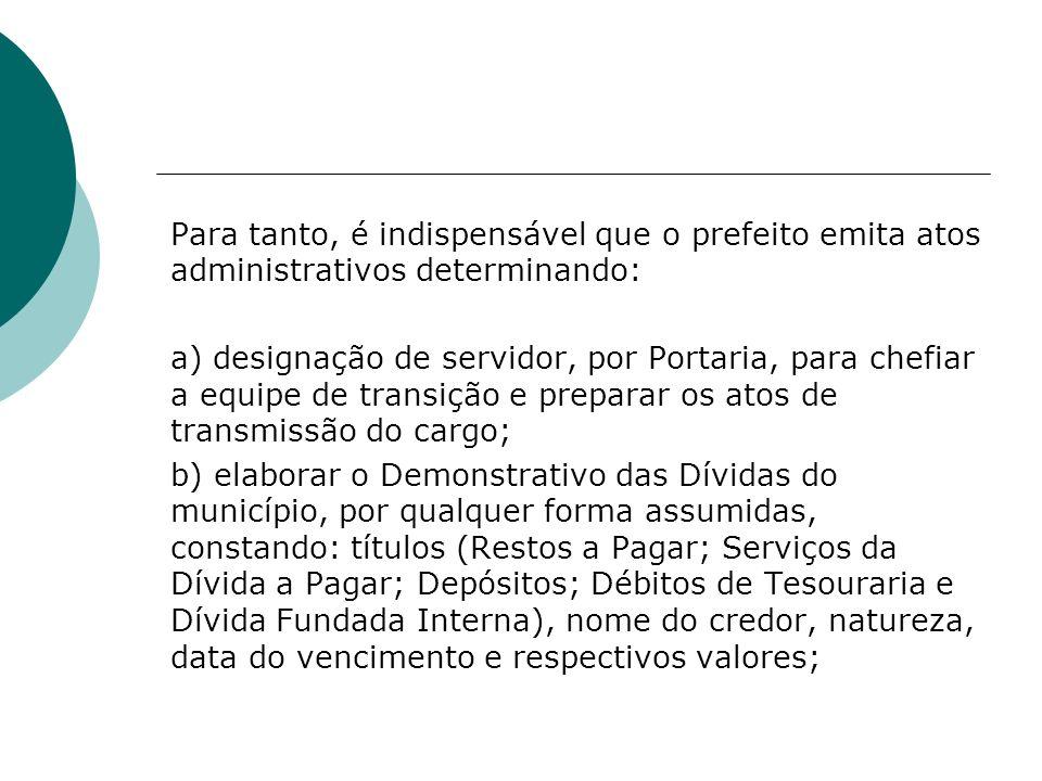 Para tanto, é indispensável que o prefeito emita atos administrativos determinando: