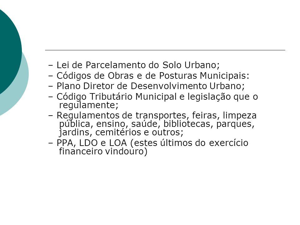 – Lei de Parcelamento do Solo Urbano;