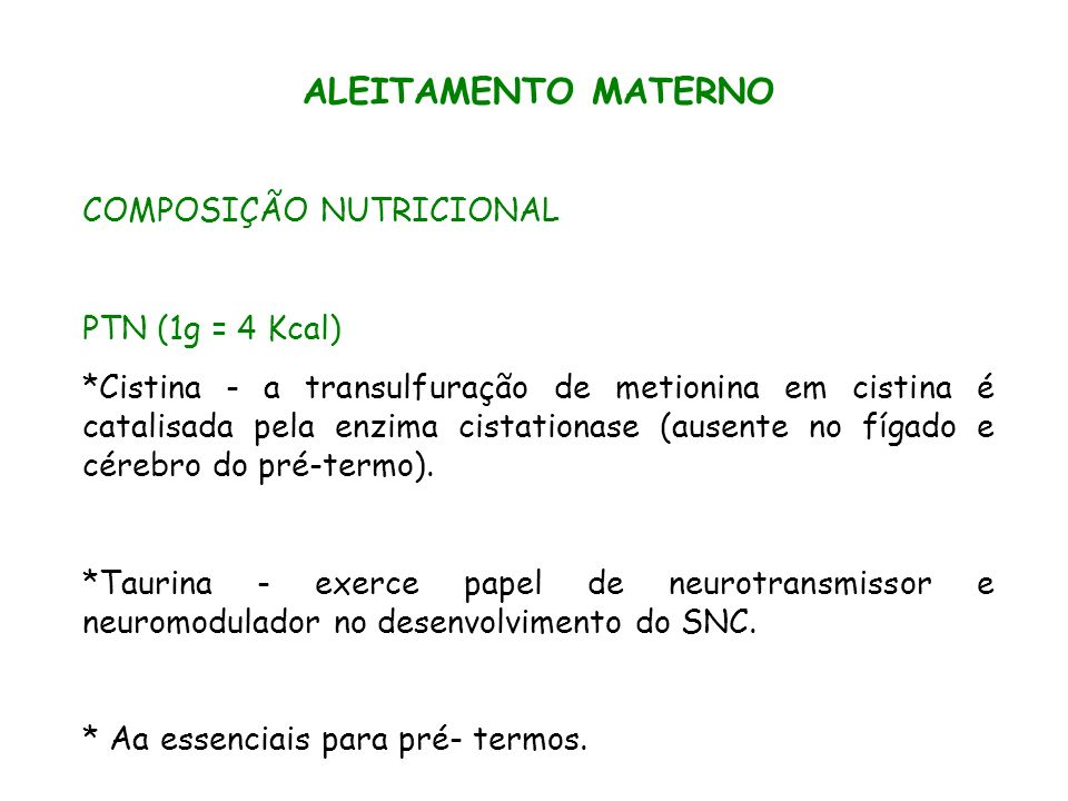 ALEITAMENTO MATERNO COMPOSIÇÃO NUTRICIONAL PTN (1g = 4 Kcal)
