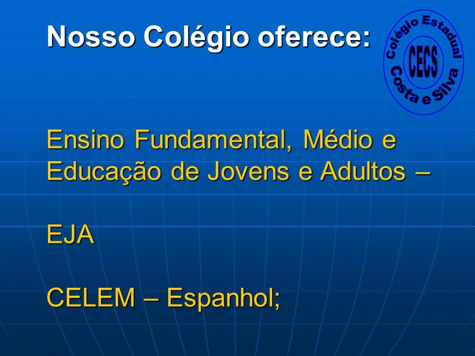 Colégio Estadual Costa e Silva. CECS.