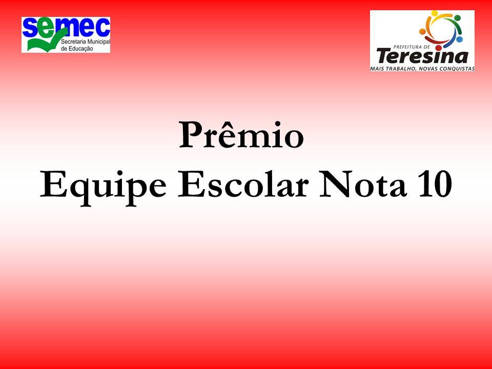 Prêmio Equipe Escolar Nota 10