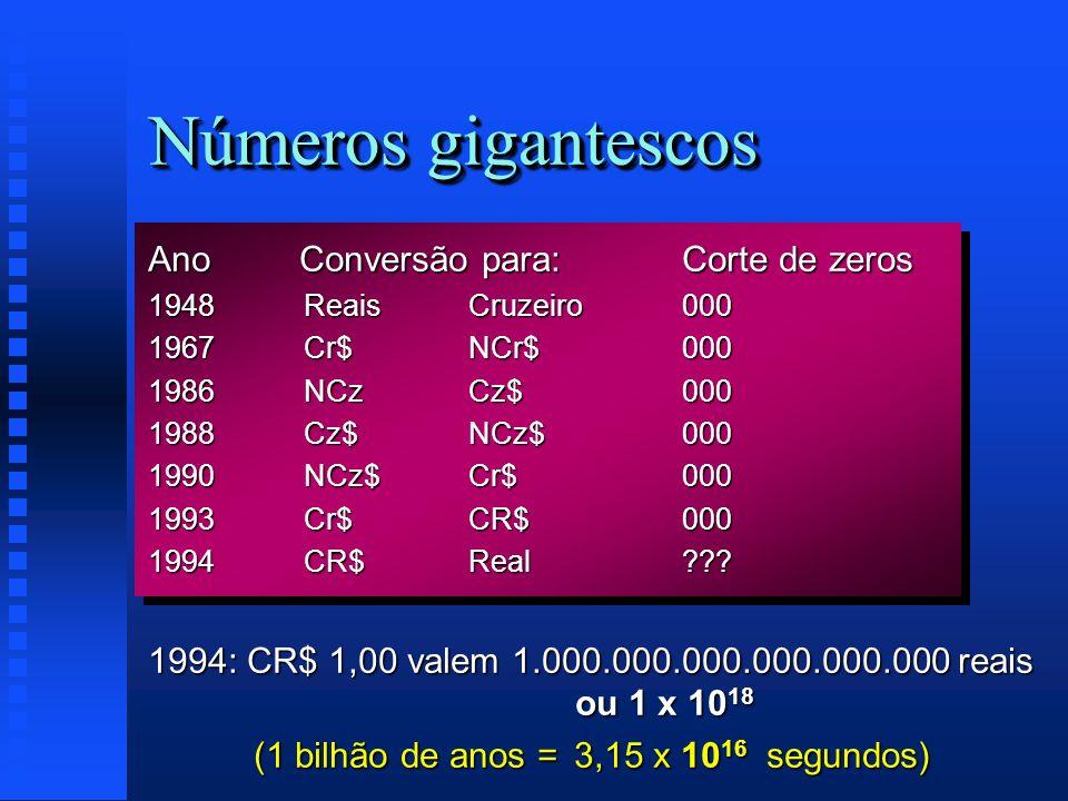 (1 bilhão de anos = 3,15 x 1016 segundos)