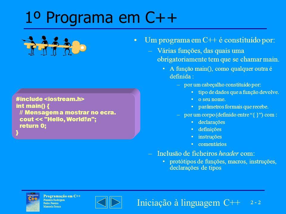 1º Programa em C++ Iniciação à linguagem C++