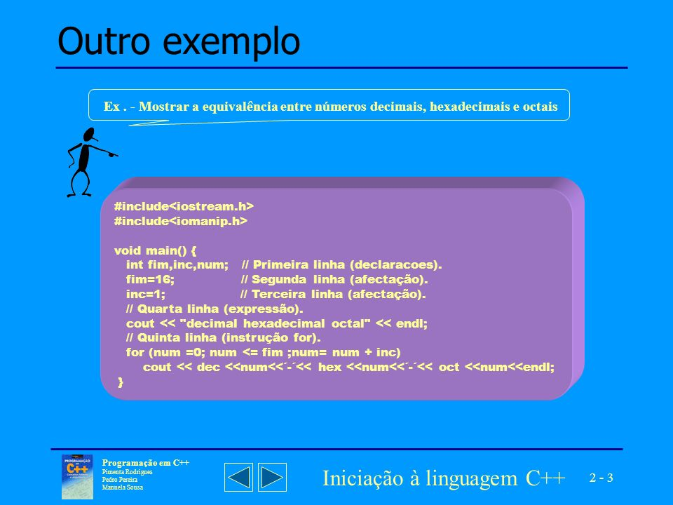 Outro exemplo Iniciação à linguagem C++