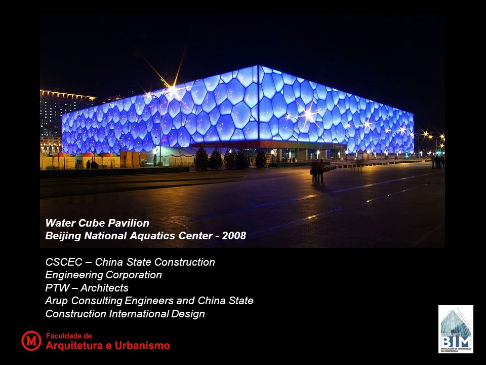 Water Cube Pavilion Beijing National Aquatics Center - 2008. CSCEC – China State Construction Engineering Corporation.