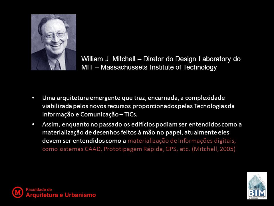 William J. Mitchell – Diretor do Design Laboratory do