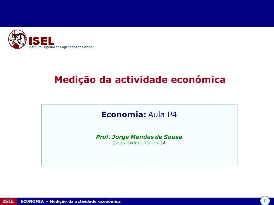 Medição da actividade económica Prof. Jorge Mendes de Sousa