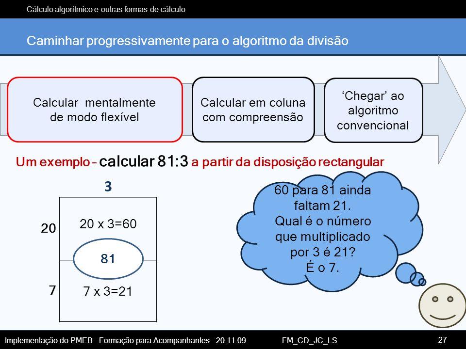 Caminhar progressivamente para o algoritmo da divisão