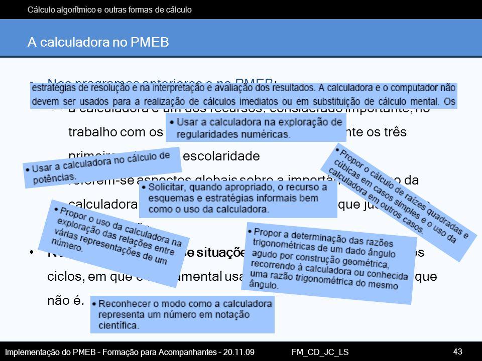 A calculadora no PMEB Nos programas anteriores e no PMEB: