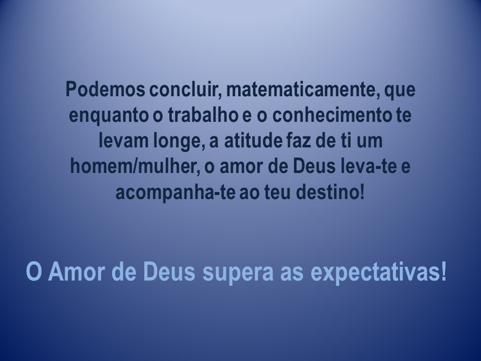 O Amor de Deus supera as expectativas!