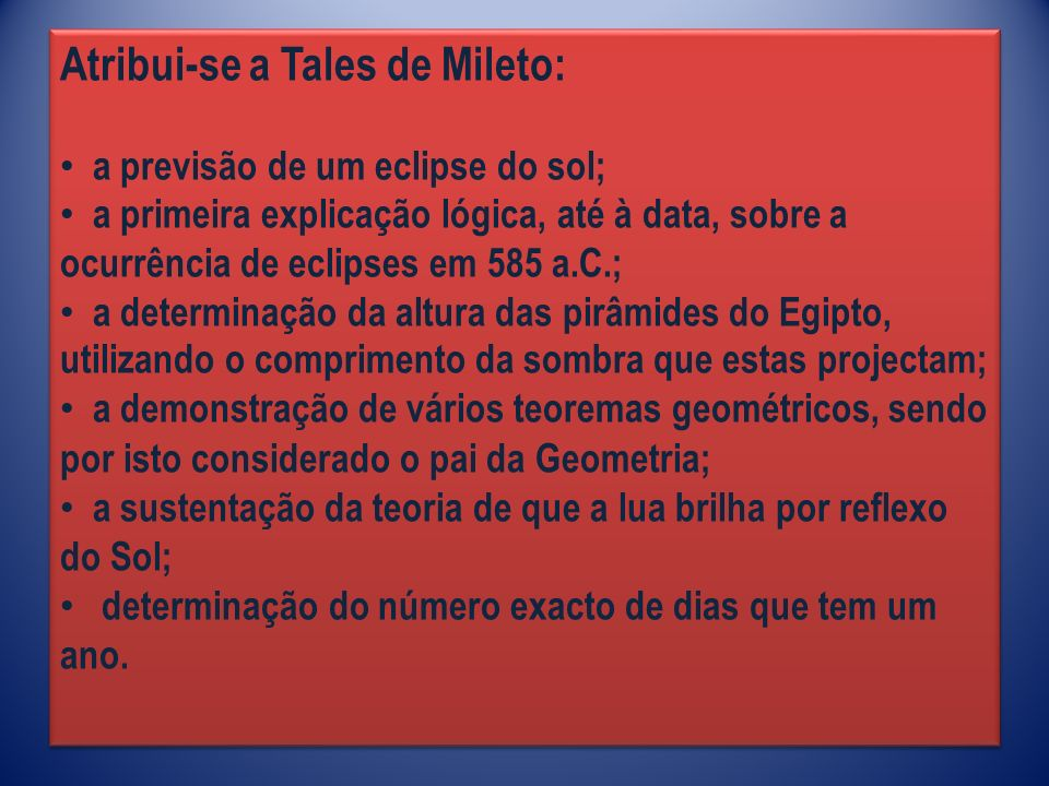 Atribui-se a Tales de Mileto: