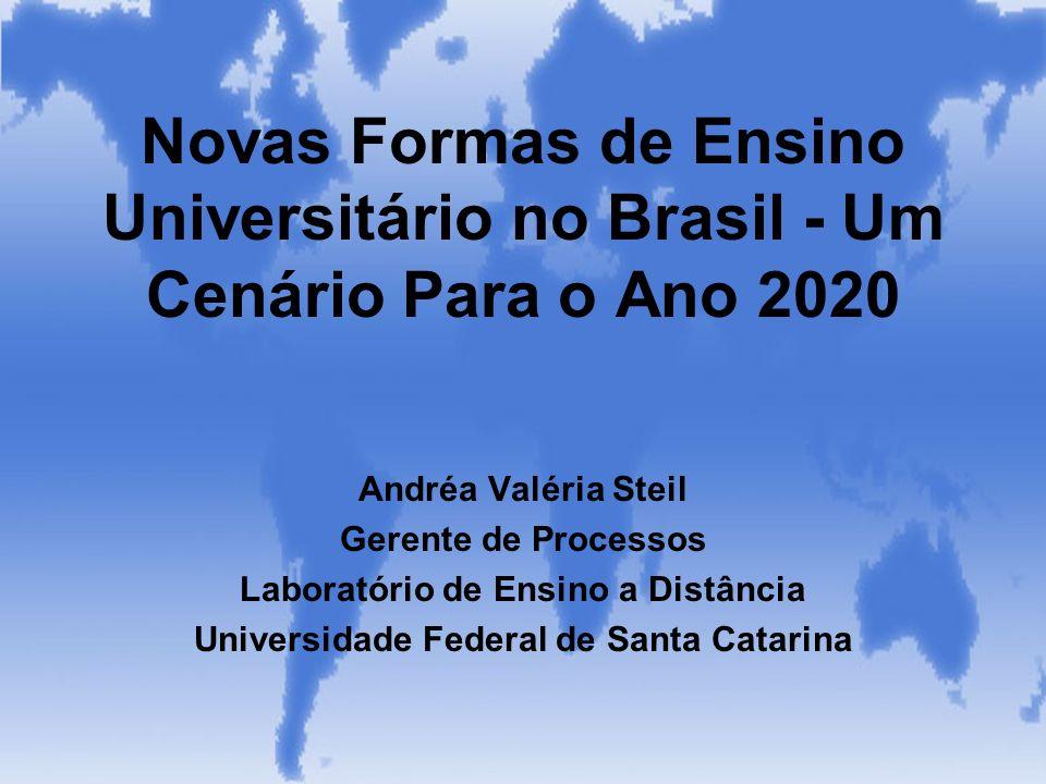 Novas Formas de Ensino Universitário no Brasil - Um Cenário Para o Ano 2020