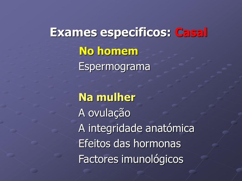 Exames especificos: Casal