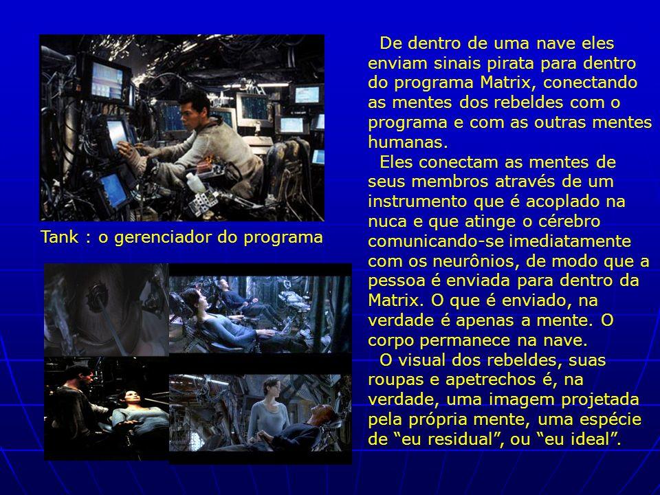 De dentro de uma nave eles enviam sinais pirata para dentro do programa Matrix, conectando as mentes dos rebeldes com o programa e com as outras mentes humanas.